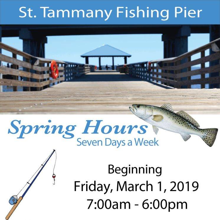 Fish Be Warned! --St. Tammany Fishing Pier will Open Seven Days a Week Starting March 1, 2019